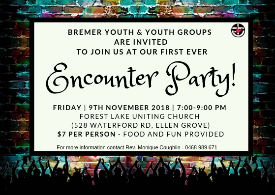 Encounter (Youth) Party @ Forest Lake UC | Ellen Grove | Queensland | Australia