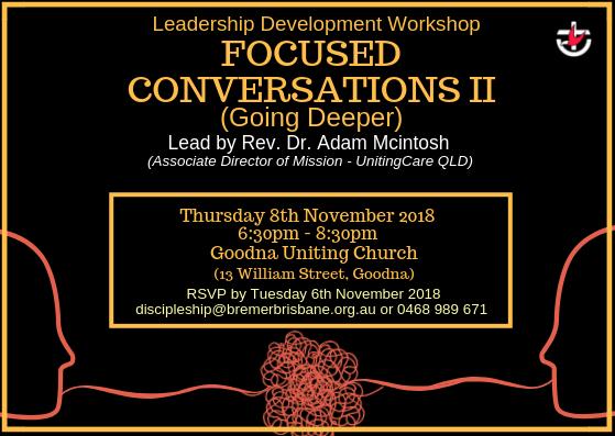 CANCELLED - Focused Conversations II - Going Deeper @ Goodna Uniting Church | Goodna | Queensland | Australia